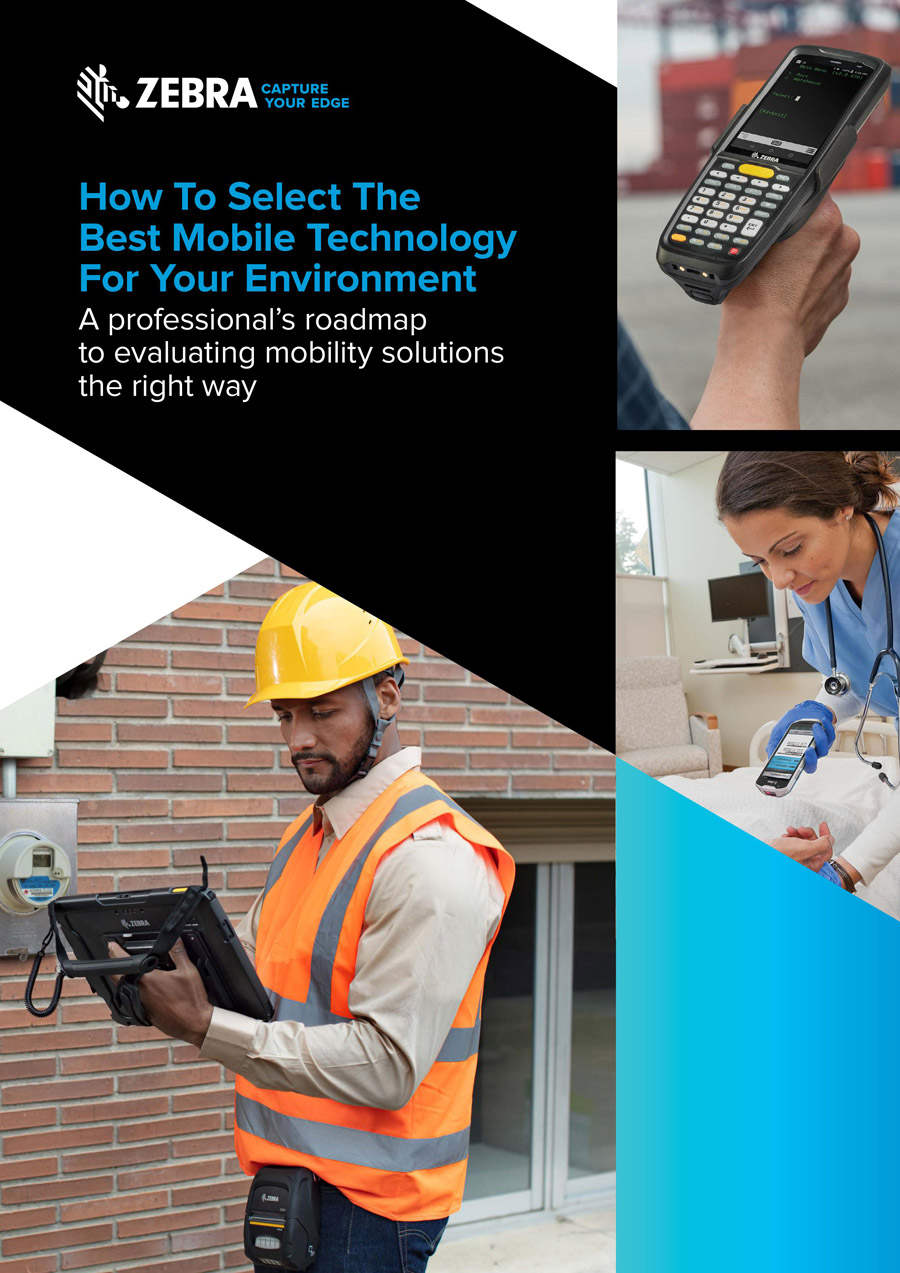 Selecting Mobile Technology For Your Environment by Zebra